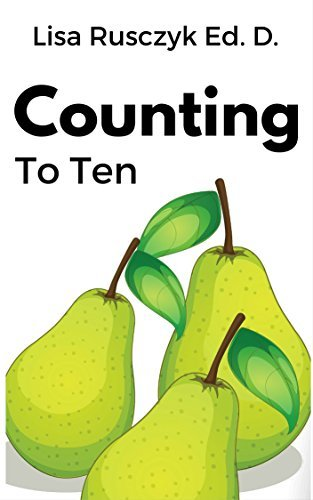 Counting Fruit to Ten: A Fun Book to Learn and Practice Counting (I Love You...Bedtime stories childrens books 25)  by  Lisa Rusczyk
