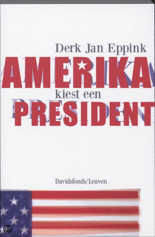 Amerika kiest een president Derk Jan Eppink