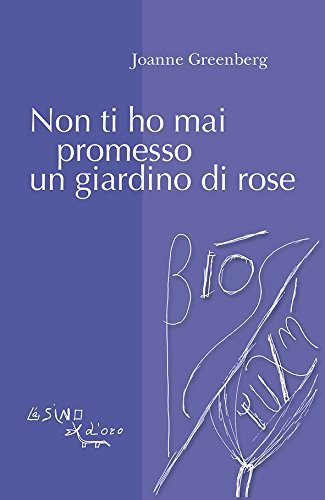 Non ti ho mai promesso un giardino di rose Joanne Greenberg
