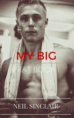 My Big: Frat Love Book 1  by  Neil Sinclair