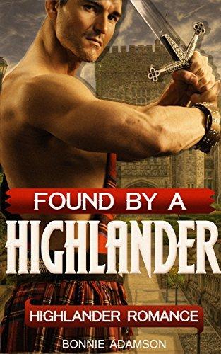 ROMANCE: Found By A Highlander (  by  Bonnie Adamson