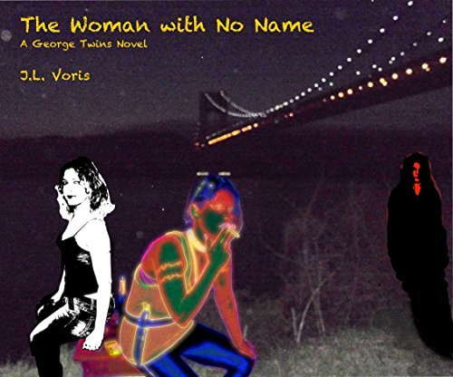 The Woman with No Name: A George Twins Novel  by  J.L. Voris