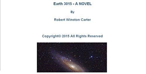 Earth 3015 - A NOVEL Robert Winston Carter