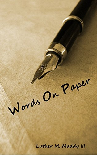 Words On Paper  by  Luther Maddy