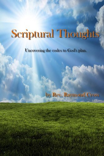 Scriptural Thoughts Raymond Cross