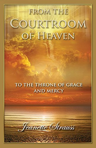 From The Courtroom Of Heaven  by  Jeanette Strauss