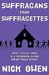 Suffragans from Suffragettes Nick Owen