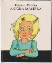 Anička Malířka  by  Eduard Petiška
