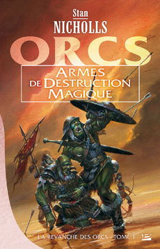 Armes de destruction magique (La revanche des Orcs, #1)  by  Stan Nicholls