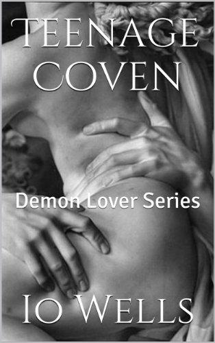 Teenage Coven: Demon Lover Series Io Wells