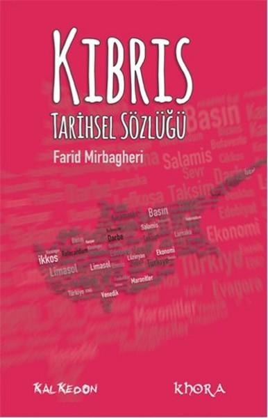 Kıbrıs Tarihsel Sözlüğü  by  Farid Mirbagheri