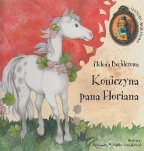 Koniczyna pana Floriana  by  Helena Bechlerowa