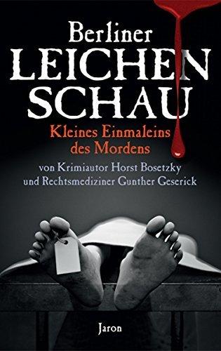Berliner Leichenschau: Kleines Einmaleins des Mordens  by  Gunther Geserick