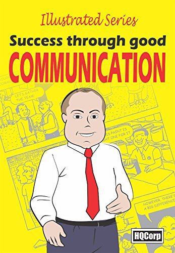 Success Through Good Communication: Best Practices Communication Skills (Illustrated Series Book 1)  by  Antonio Carlos Vilela