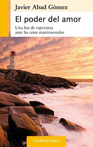 El poder del amor (Cuadernos Palabra) Javier Abad Gomez