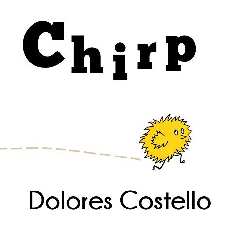 Chirp  by  Dolores Costello