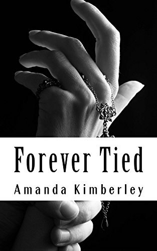 Forever Tied  by  Amanda Kimberley