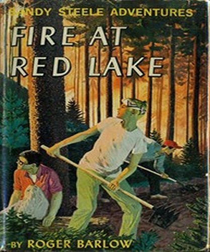 Fire at Red Lake: Sandy Steele Adventures  by  Roger Barlow