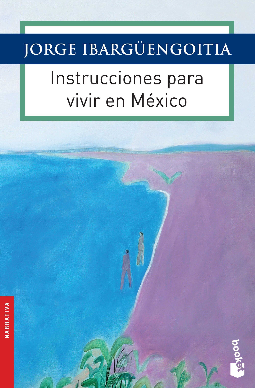 instrucciones para vivir en México Jorge Ibargüengoitia