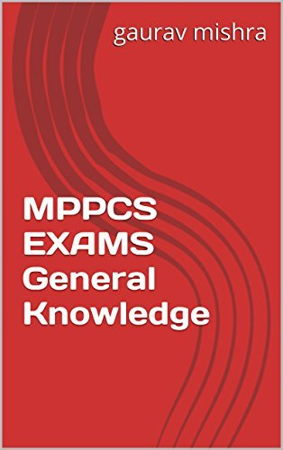 MPPCS EXAMS General Knowledge  by  Gaurav Mishra