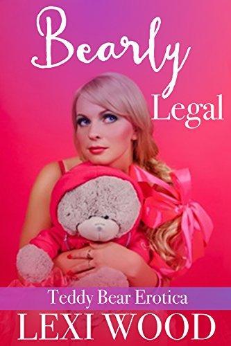 Bearly Legal: Teddy Bear Erotica  by  Lexi Wood