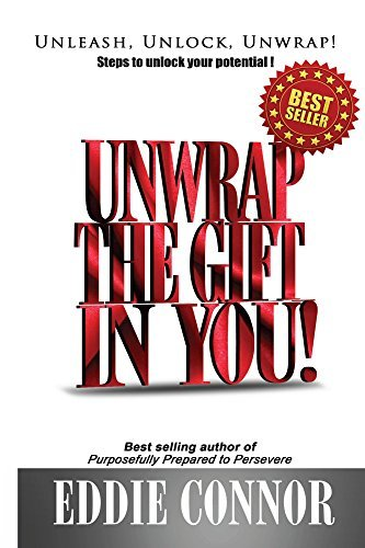 Unwrap The Gift In YOU! Eddie Connor
