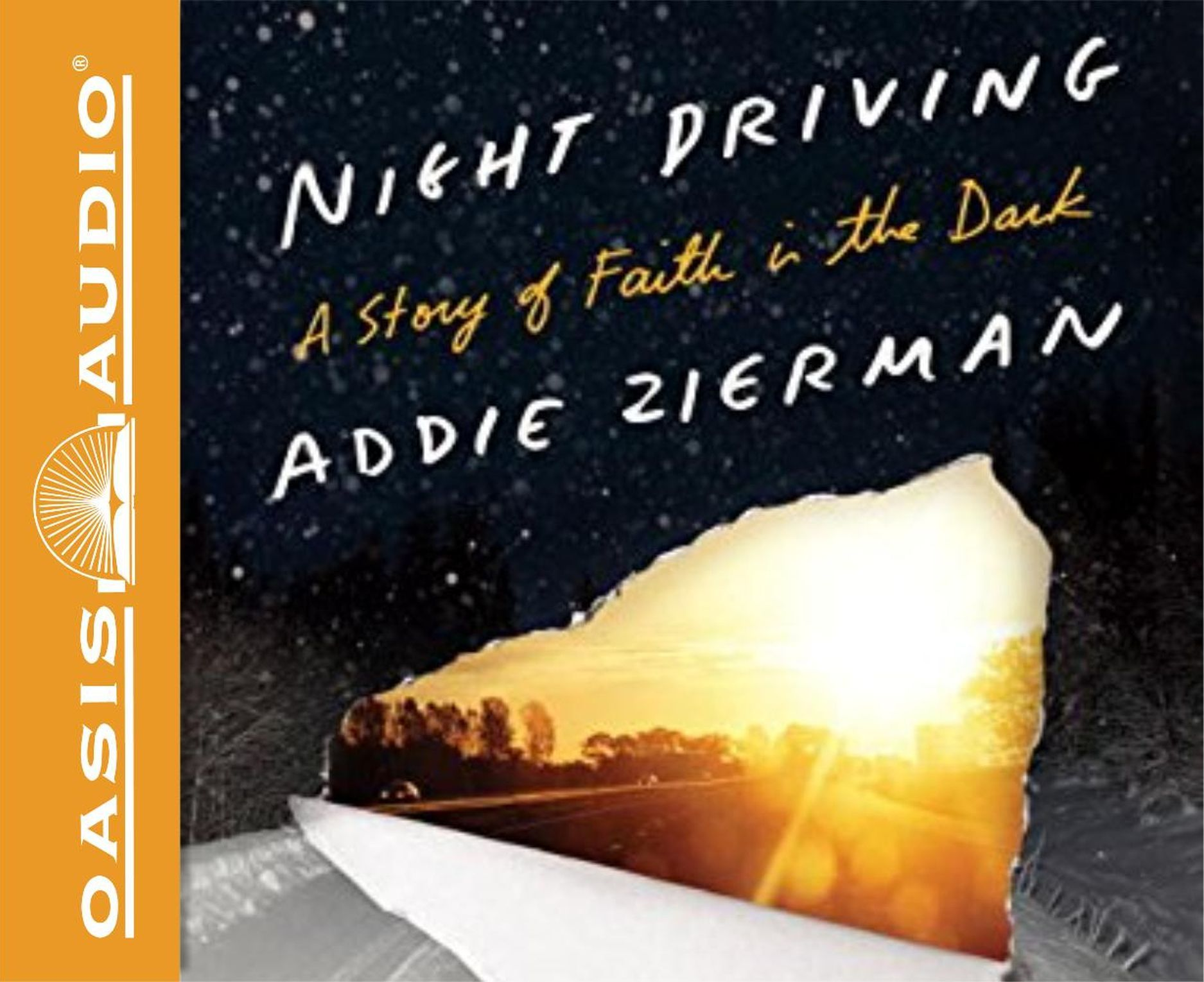 Night Driving (Library Edition): A Story of Faith in the Dark  by  Addie Zierman