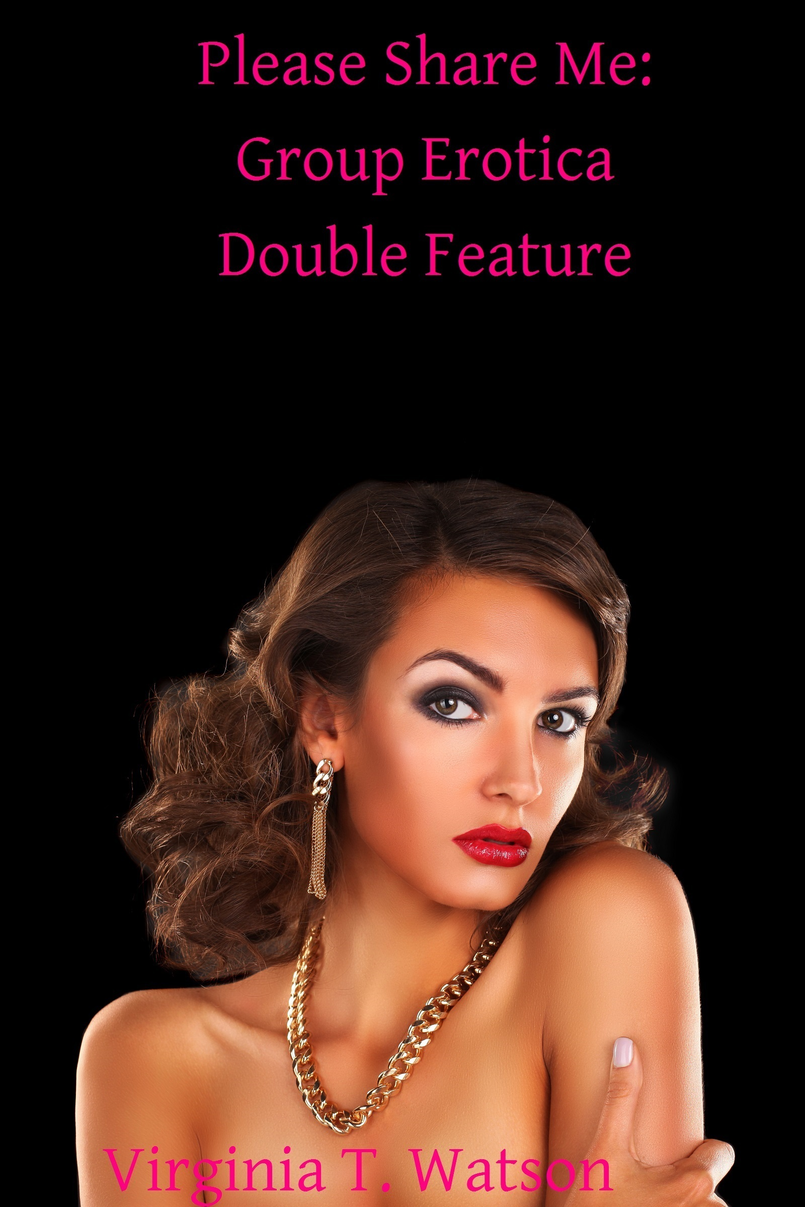 Please Share Me: Group Erotica Double Feature  by  Virginia T. Watson