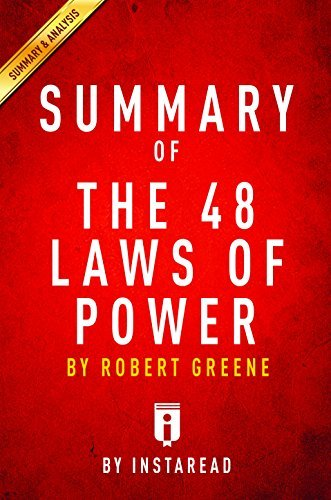 Summary of The 48 Laws of Power: Robert Greene | Includes Analysis by Instaread