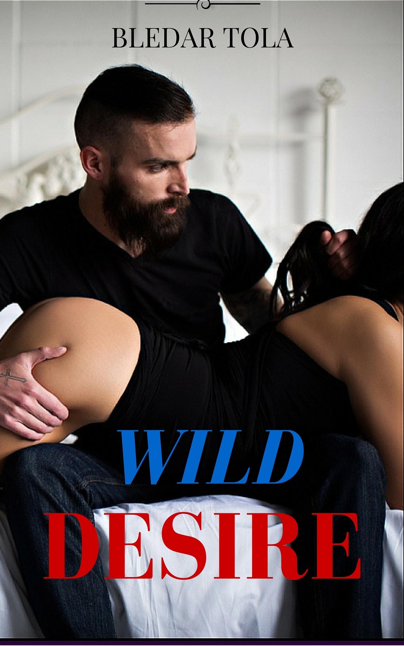 Wild Desire Bledar tola