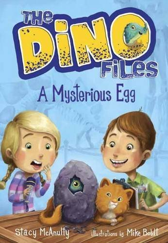 The Dino Files #1: A Mysterious Egg Stacy McAnulty