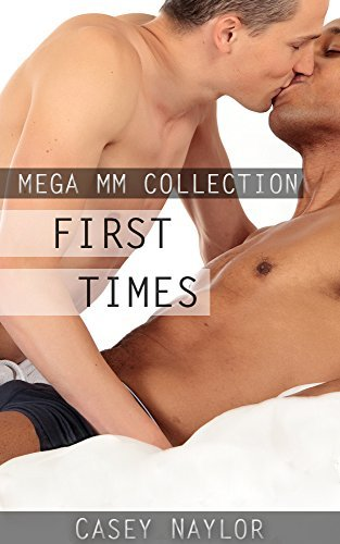 First Times: Mega MM Collection:  by  Casey Naylor