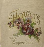 Flowers from Eugene Field Eugene Field