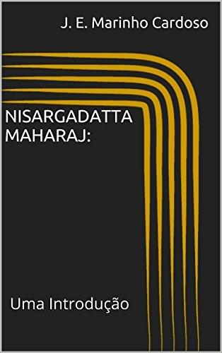 Nisargadatta Maharaj: Uma Introdução J. E. Marinho Cardoso