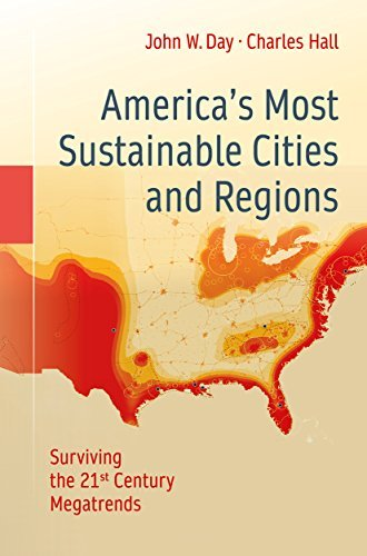 Americas Most Sustainable Cities and Regions: Surviving the 21st Century Megatrends  by  John W. Day