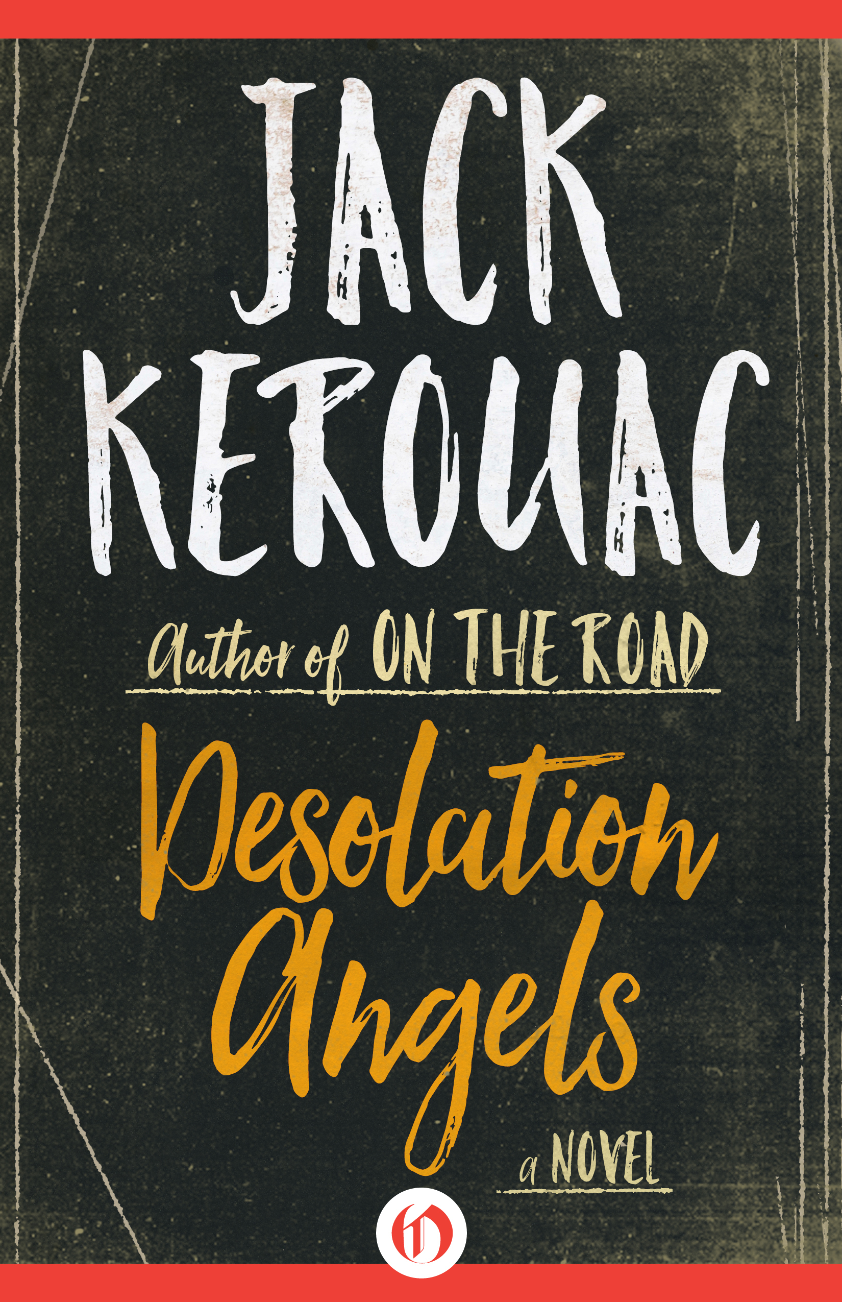 Desolation Angels: A Novel  by  Jack Kerouac