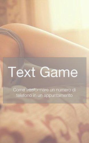 Text Game: Come passare dal numero ad un appuntamento davide pisani