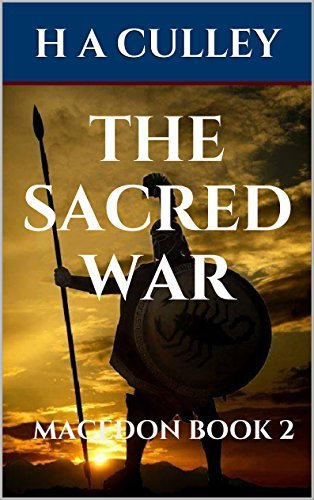 THE SACRED WAR: MACEDON BOOK 2  by  H A Culley