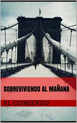 El Comienzo: Sobreviviendo Al Mañana Sara Santos