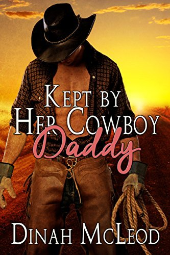 Kept Her Cowboy Daddy by Dinah McLeod