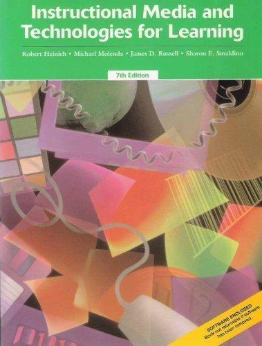 Instructional Media and Technologies for Learning  by  Robert Heinich