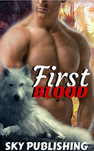 ROMANCE: First Blood (Paranormal Romance,Dragon Shifter,Bad Boy Romance,Fantasy Romance,Vampire Romance,Billionaire Romance,)  by  Sky Publishing