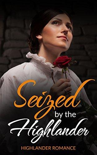 SCOTTISH ROMANCE: Seized the Highlander (Scottish Pregnancy Romance) by Fiona Knightingale