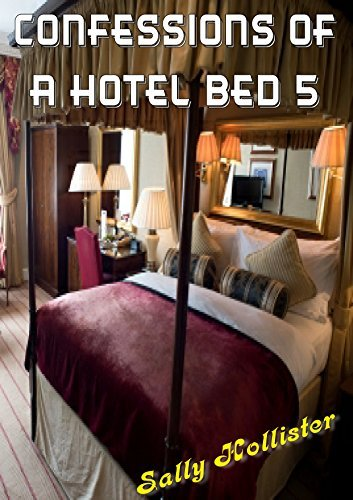 Confessions Of A Hotel Bed 5 Sally Hollister