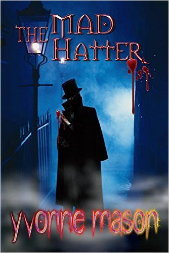 The Mad Hatter  by  Yvonne Mason