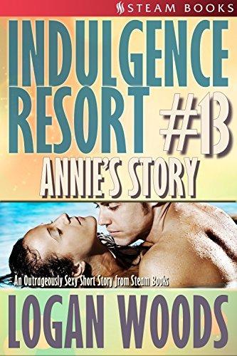 Annies Story (Indulgence Resort #13) Logan Woods