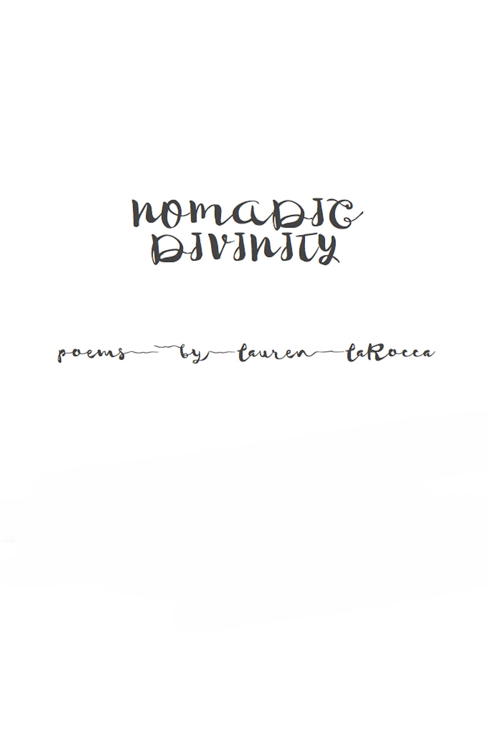 Nomadic Divinity  by  Lauren LaRocca
