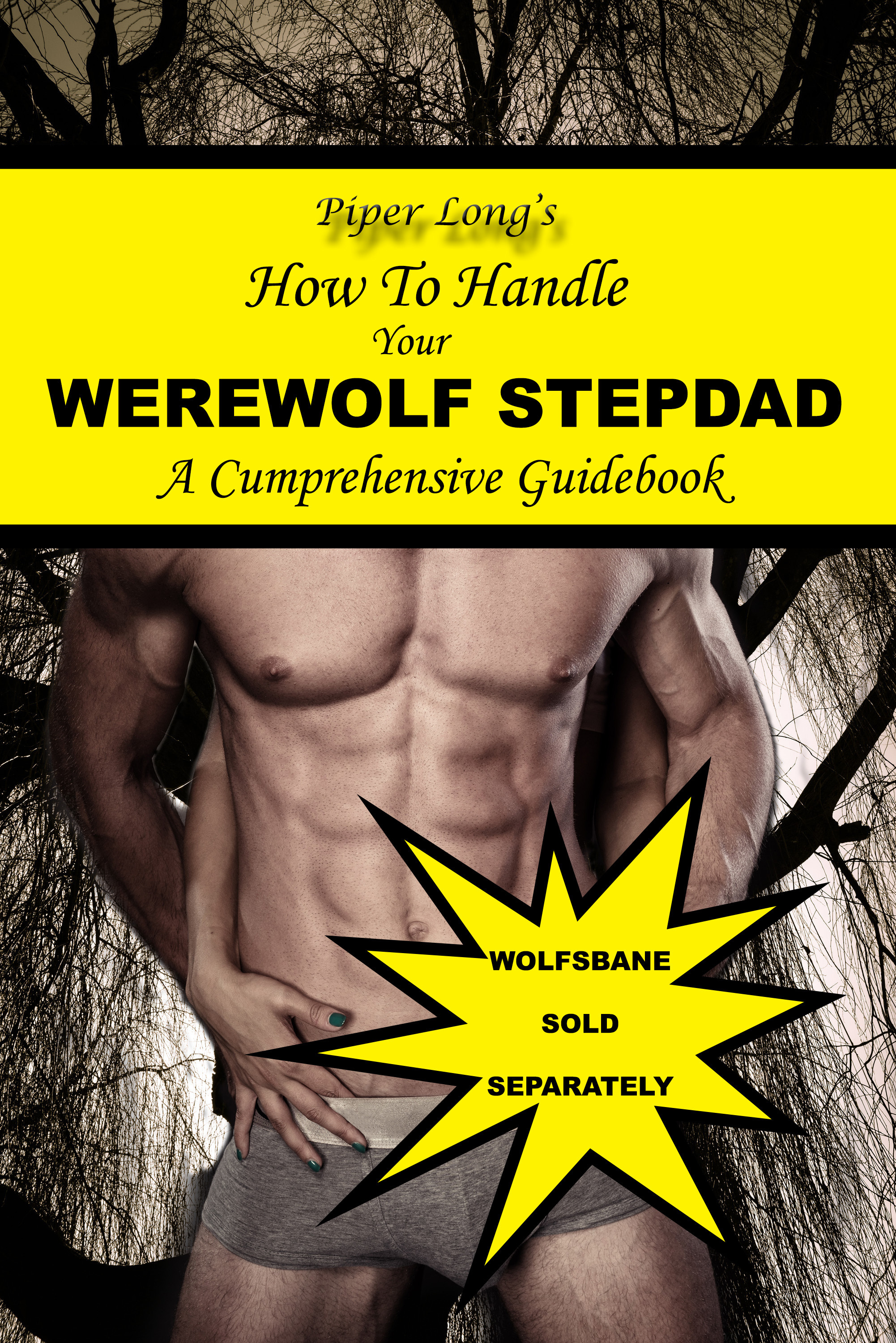 How To Handle Your Werewolf Stepdad: A Cumprehensive Guidebook Piper Long