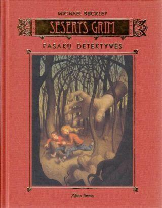 Seserys Grim. Pasakų detektyvės (The Sisters Grimm, #1) Michael Buckley