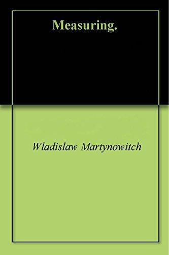 Measuring. Wladislaw Martynowitch